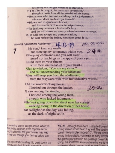 Proverbs 7 from one of my most used Bibles.